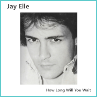 How Long Will You Wait Jay Elle