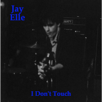 I Don't Touch Jay Elle